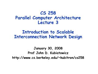 January 30, 2008 Prof John D. Kubiatowicz cs.berkeley/~kubitron/cs258