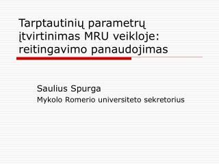 Tarptautinių parametrų įtvirtinimas MRU veikloje: reitingavimo panaudojimas