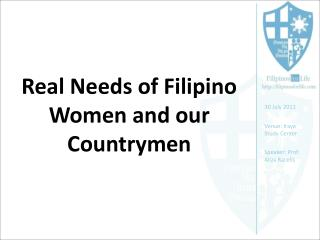 Real Needs of Filipino Women and our Countrymen