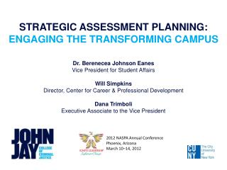 STRATEGIC ASSESSMENT PLANNING: ENGAGING THE TRANSFORMING CAMPUS