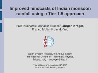 Improved hindcasts of Indian monsoon rainfall using a Tier 1.5 approach