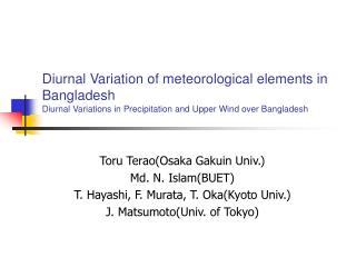 Toru Terao(Osaka Gakuin Univ. ) Md. N. Islam(BUET) T. Hayashi, F. Murata, T. Oka(Kyoto Univ.)