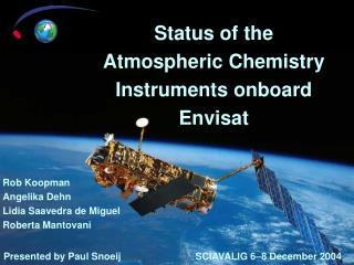 Status of the Atmospheric Chemistry Instruments onboard Envisat