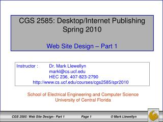 CGS 2585: Desktop/Internet Publishing Spring 2010 Web Site Design – Part 1