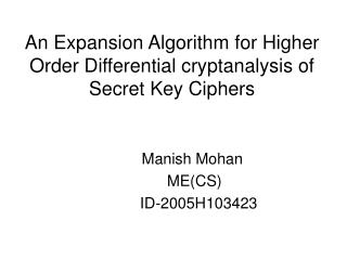 An Expansion Algorithm for Higher Order Differential cryptanalysis of Secret Key Ciphers