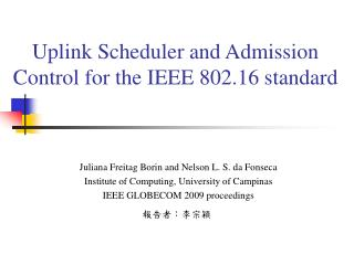 Uplink Scheduler and Admission Control for the IEEE 802.16 standard