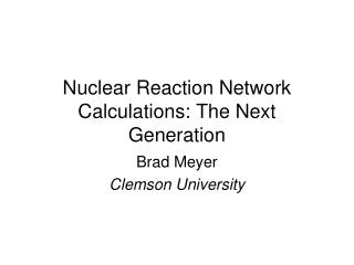 Nuclear Reaction Network Calculations: The Next Generation