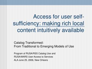 Access for user self-sufficiency: making rich local content intuitively available
