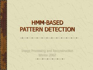 HMM-BASED  PATTERN DETECTION