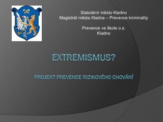 EXTREMISMUS? projekt prevence rizikového chování