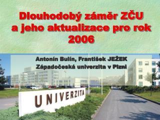 Dlouhodobý záměr ZČU a jeho aktualizace pro rok 2006