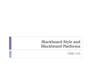 Blackboard Style and  Blackboard Platforms