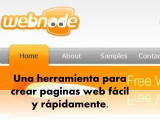 U na herramienta para crear paginas web f á cil y r á pidamente.