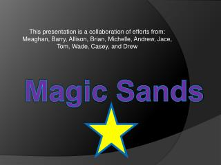 This presentation is a collaboration of efforts from: Meaghan, Barry, Allison, Brian, Michelle, Andrew, Jace, Tom, Wade,