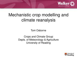 Mechanistic crop modelling and climate reanalysis