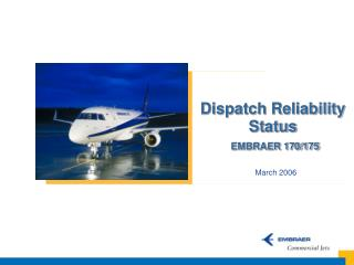 Dispatch Reliability Status EMBRAER 170/175