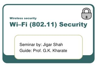 Wireless security Wi�Fi (802.11) Security