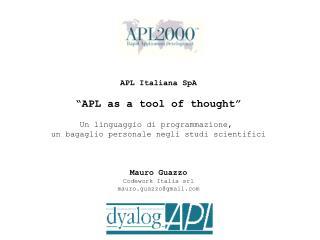 """APL Italiana SpA """"APL as a tool of thought"""" Un linguaggio di programmazione,"""