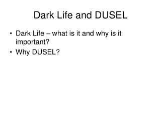 Dark Life and DUSEL