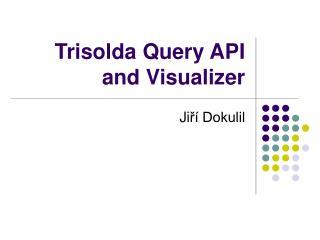 Trisolda Query API and Visualizer