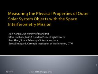 Jian-Yang Li, University of Maryland Marc Kuchner, NASA Goddard Space Flight Center