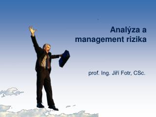 Anal�za a management rizika