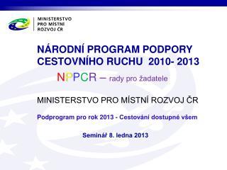NÁRODNÍ PROGRAM PODPORY  CESTOVNÍHO RUCHU  2010- 2013
