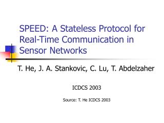 SPEED: A Stateless Protocol for Real-Time Communication in Sensor Networks