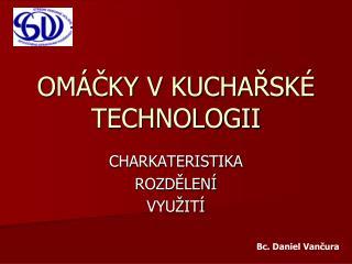OMÁČKY V KUCHAŘSKÉ TECHNOLOGII