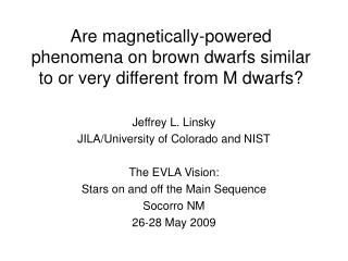 Are magnetically-powered phenomena on brown dwarfs similar to or very different from M dwarfs?