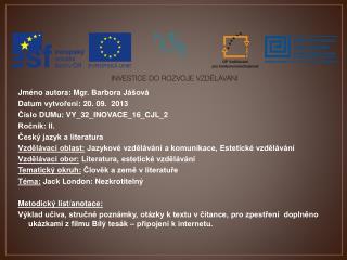 Jméno  autora : Mgr. Barbora  Jášová Datum  vytvoření : 20. 09.  2013