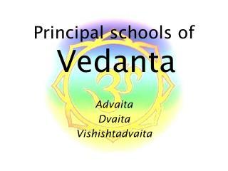 Principal schools of Vedanta