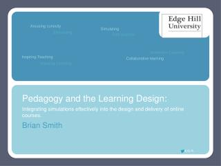 Pedagogy and the Learning Design: