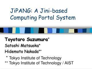 JiPANG: A Jini-based Computing Portal System