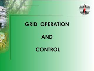 GRID  OPERATION  AND   CONTROL