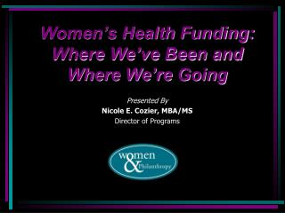Women�s Health Funding: Where We�ve Been and Where We�re Going