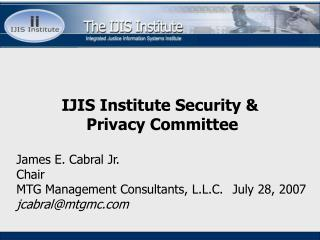 IJIS Institute Security &  Privacy Committee