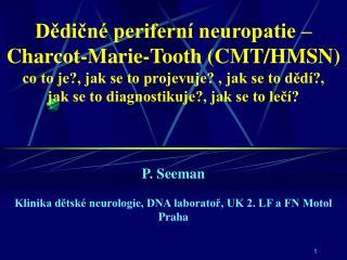 P. Seeman Klinika dětské neurologie, DNA laboratoř, UK 2. LF a FN Motol Praha