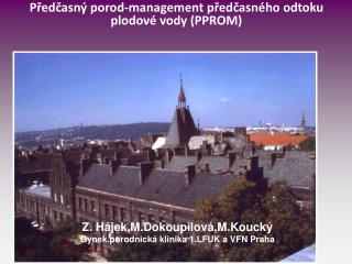 P?ed?asn� porod-management p?ed?asn�ho odtoku plodov� vody (PPROM)