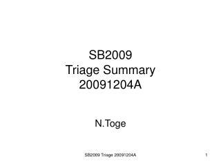 SB2009 Triage Summary 20091204A