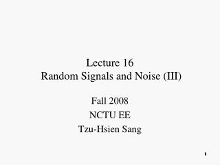 Lecture 16  Random Signals and Noise III