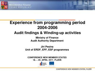Experience from programming  period  2004-2006  Audit findings  &  Winding-up activities