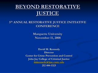 David M. Kennedy Director Center for Crime Prevention and Control