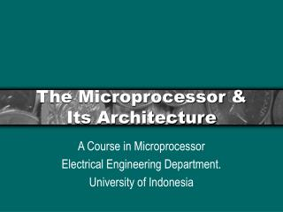 The Microprocessor & Its Architecture