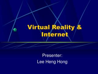 Virtual Reality & Internet