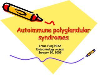 Autoimmune polyglandular syndromes