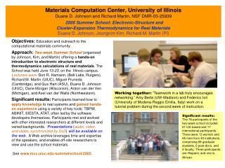 Objectives:  Education and outreach to the computational materials community.