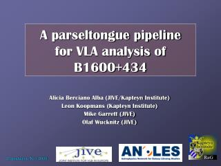 A parseltongue pipeline  for VLA analysis of B1600+434