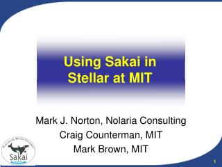 Using Sakai in  Stellar at MIT