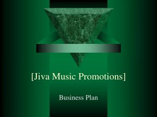 [Jiva Music Promotions]